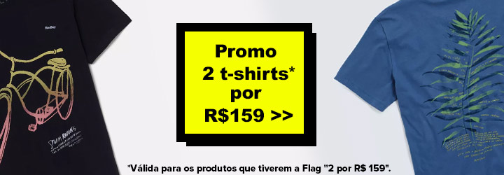 Promoção 2 T-Shirts por R$ 159