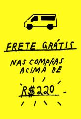 Promoções - Frete Grátis nas compras acimas de R$ 220 e 10% de desconto nas compras no boleto