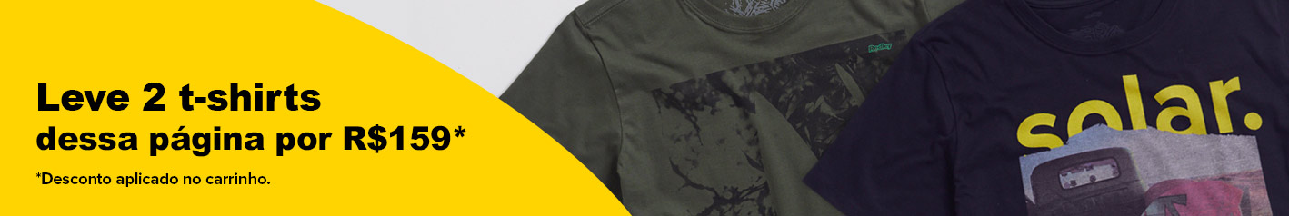 Promocao - 2 T-Shirts por R$ 159