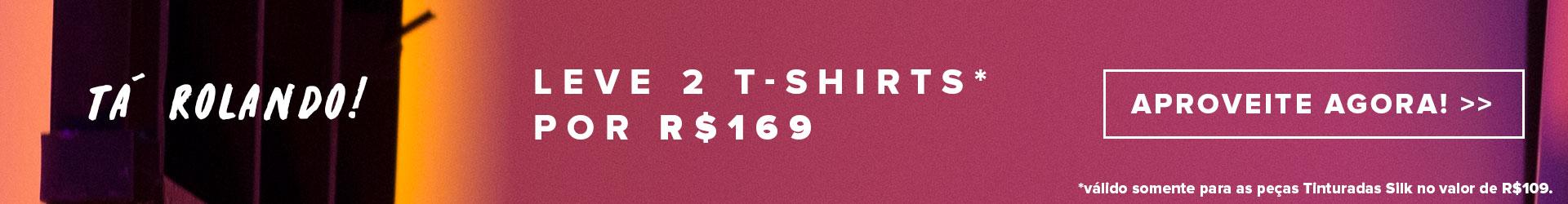 Promoção 2 T-Shirts por R$ 169