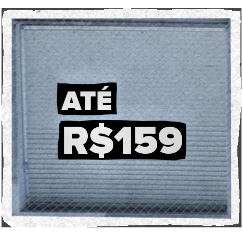 Até R$159